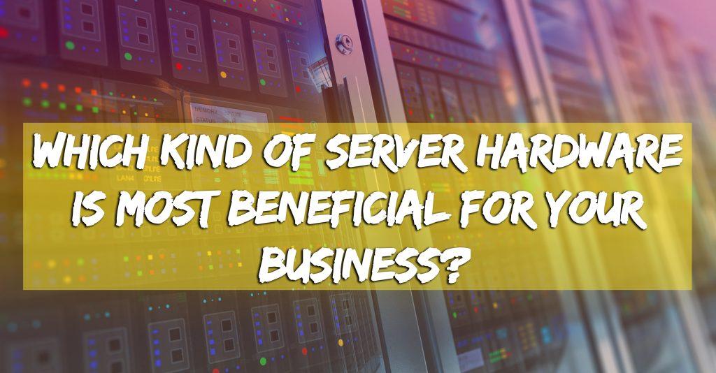 Kind Of Server Hardware